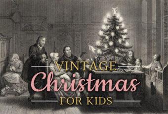 """""""Vintage"""" Christmas for Kids"""